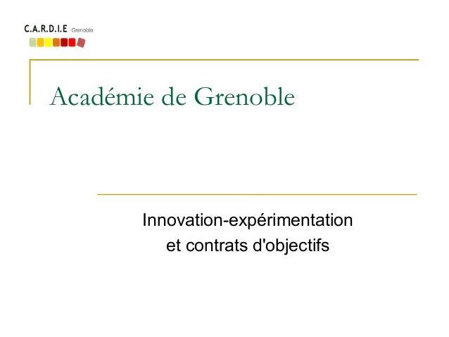 Académie de Grenoble Innovation-expérimentation et contrats d'objectifs