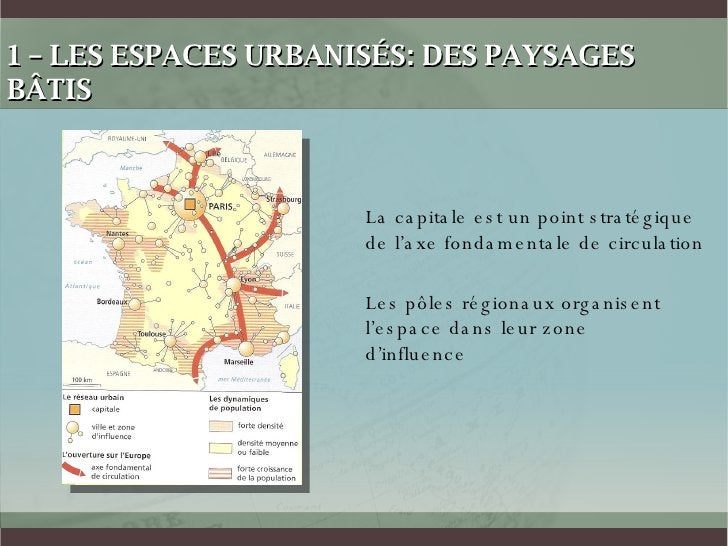 1 – LES ESPACES URBANISÉS: DES PAYSAGES BÂTIS La capitale est un point stratégique de l'axe fondamentale de circulation Le...