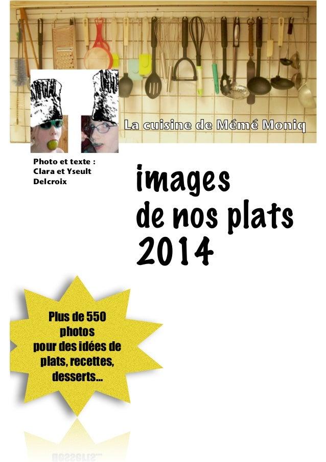 La cuisine de Mémé MoniqLa cuisine de Mémé Moniq images de nos plats 2014 Plus de 550 photos pour des idées de plats, rec...