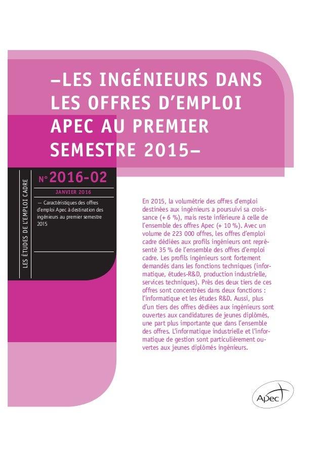 –LES INGÉNIEURS DANS LES OFFRES D'EMPLOI APEC AU PREMIER SEMESTRE 2015– En 2015, la volumétrie des offres d'emploi destiné...