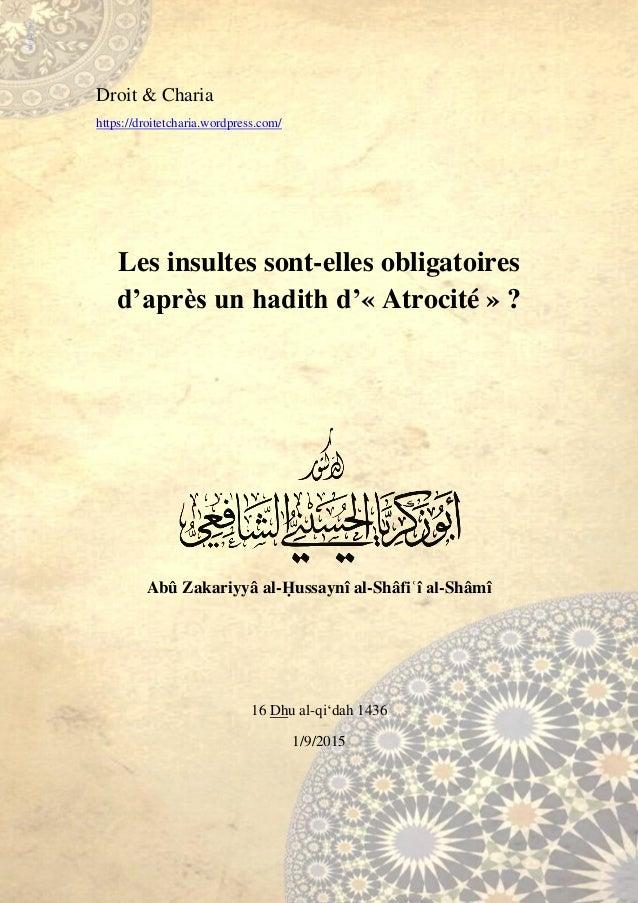 Droit & Charia https://droitetcharia.wordpress.com/ Les insultes sont-elles obligatoires d'après un hadith d'« Atrocité » ...