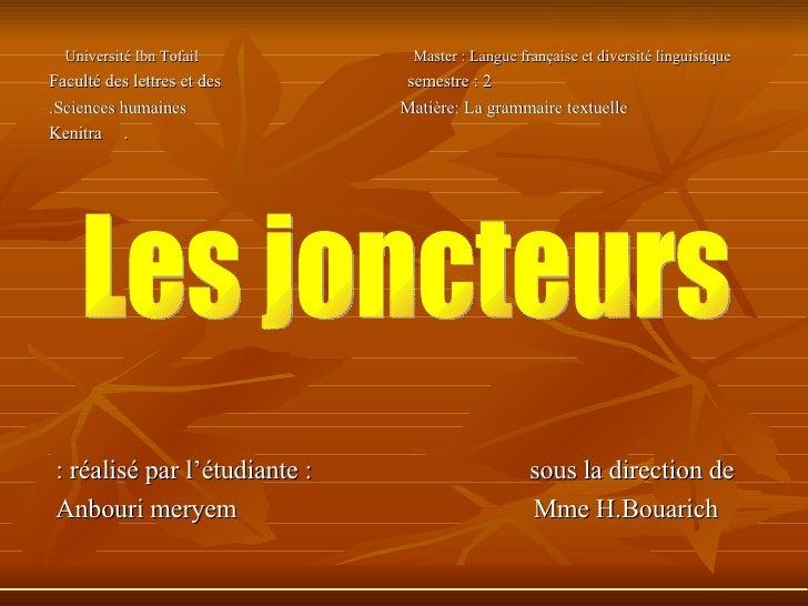 Université Ibn Tofail  Master : Langue française et diversité linguistique  Faculté des lettres et des  semestre : 2 Scien...