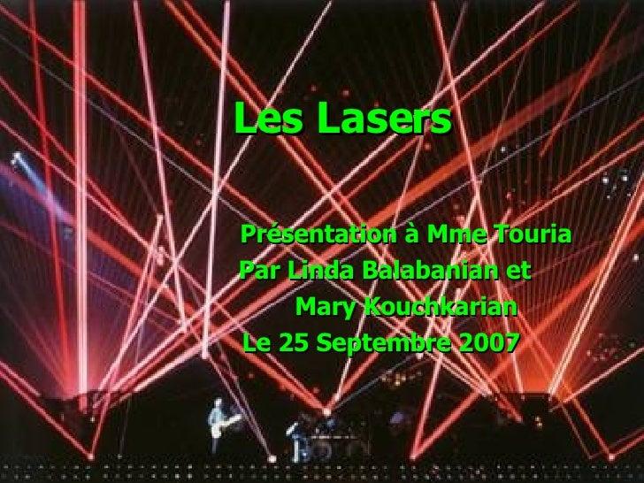 Les Lasers   Présentation à Mme Touria Par Linda Balabanian et Mary Kouchkarian Le 25 Septembre 2007
