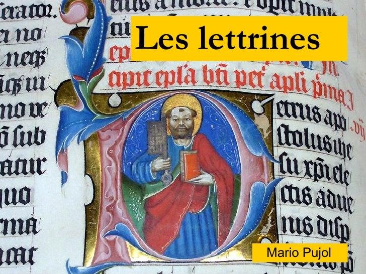 <ul><li>Mario Pujol </li></ul>Les lettrines