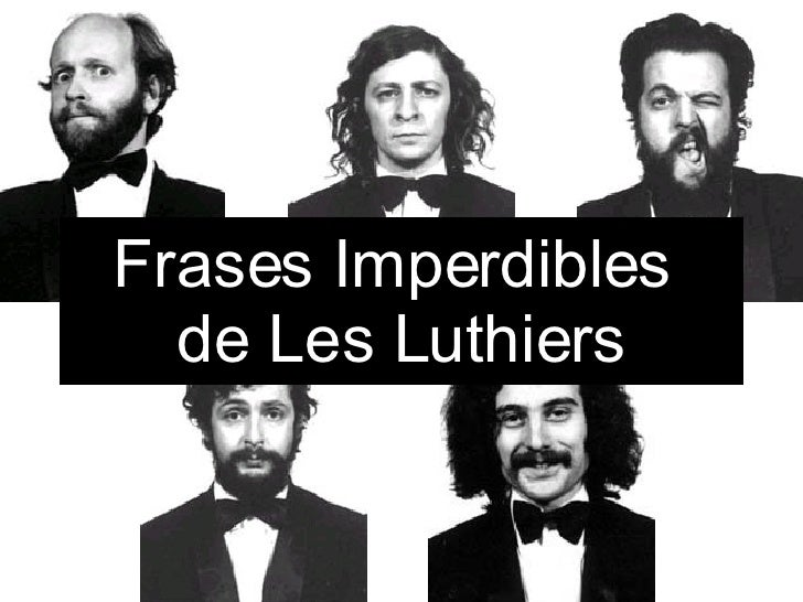 Les Luthiers Son Argentinos