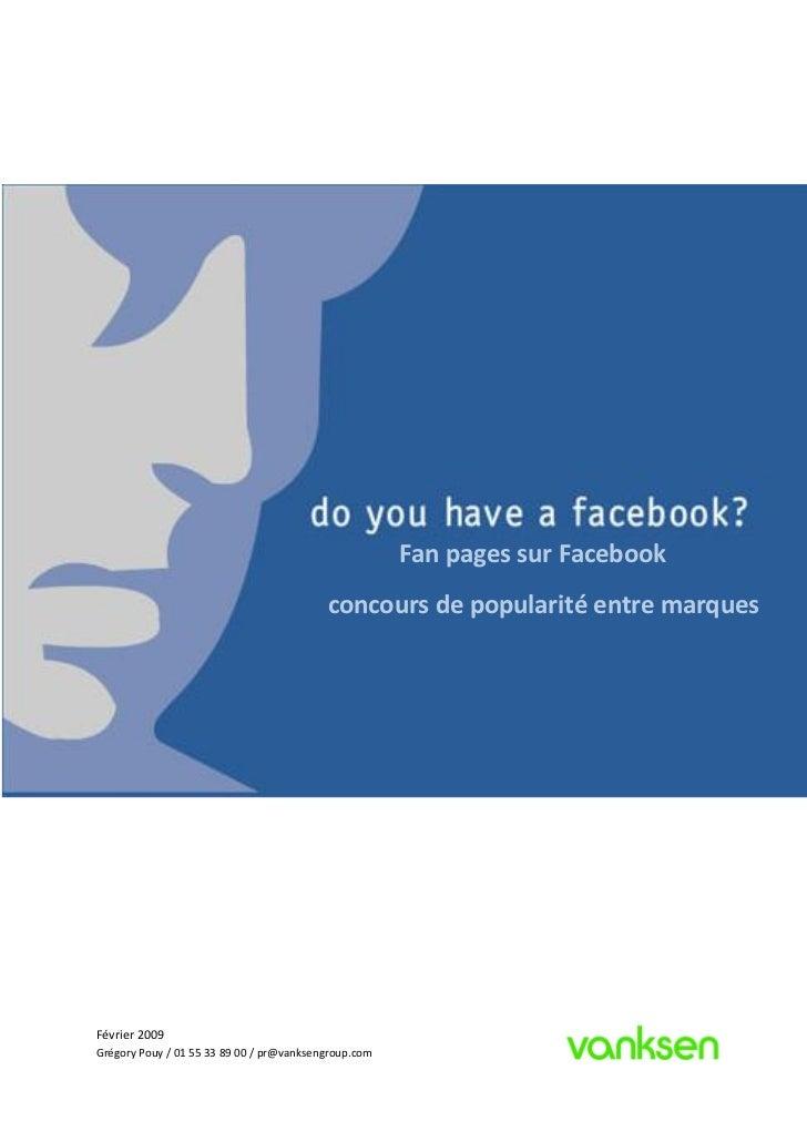 Fan pages sur Facebook                                           concours de popularité entre marques     Février 2009 Gré...