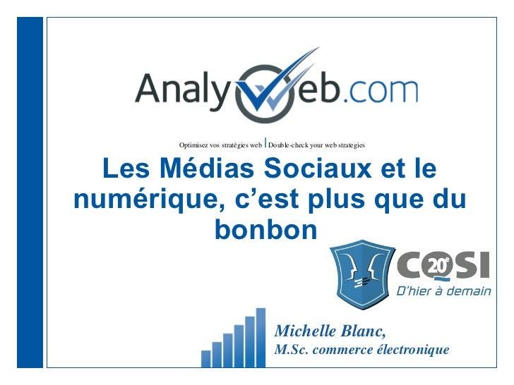         Optimisez vos stratégies web Double-check your web strategies  Les Médias Sociaux et lenumérique, c'est plus que d...