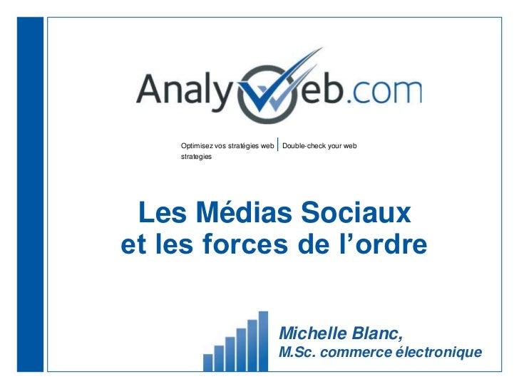 Optimisez vos stratégies web   | Double-check your web    strategies Les Médias Sociauxet les forces de l'ordre           ...