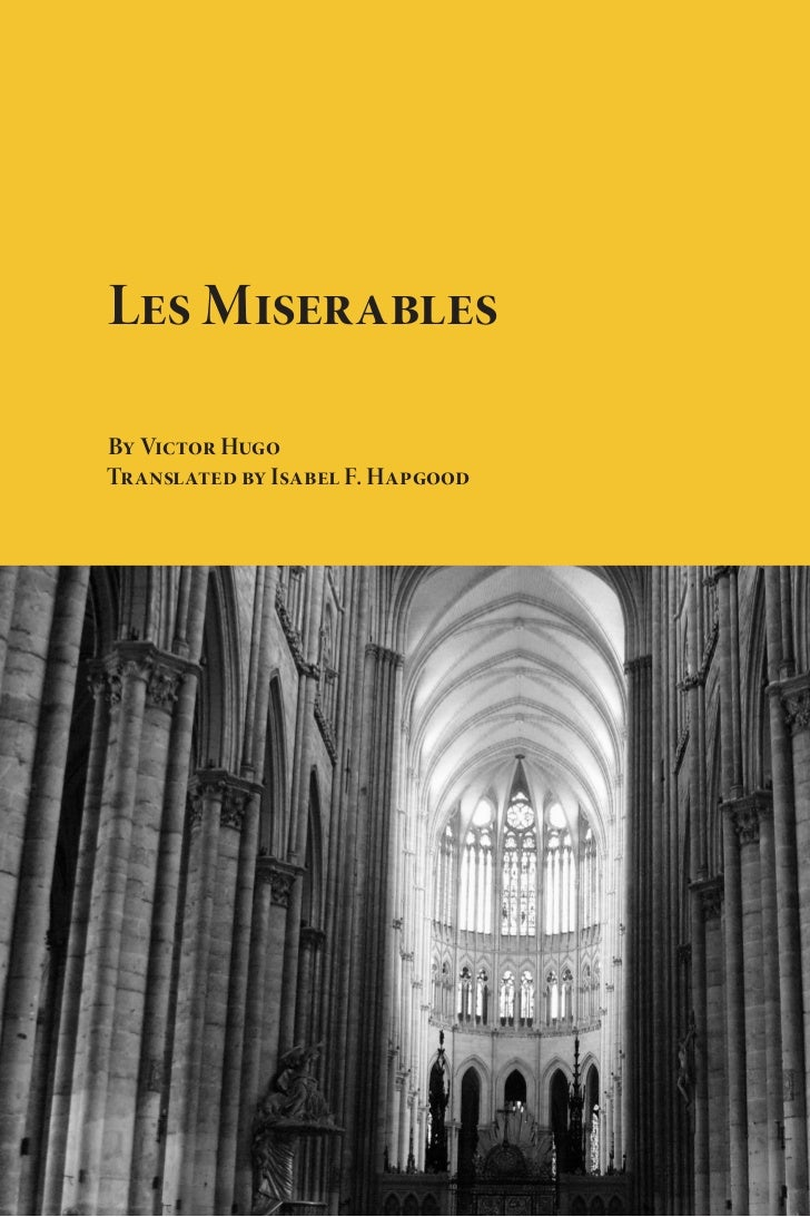 Les MiserablesBy Victor HugoTranslated by Isabel F. Hapgood