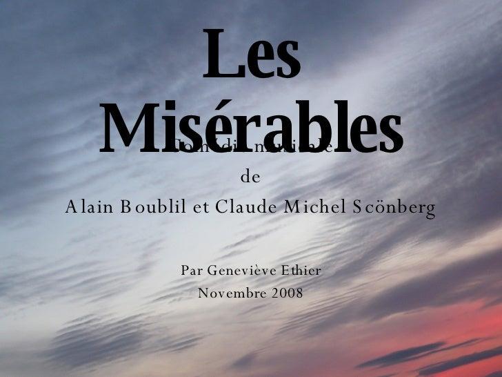Les Misérables Comédie musicale de Alain Boublil et Claude Michel Scönberg Par Geneviève Ethier Novembre 2008