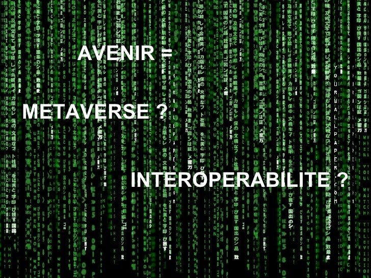 METAVERSE ? Second Life, September 2007 AVENIR =  INTEROPERABILITE ?