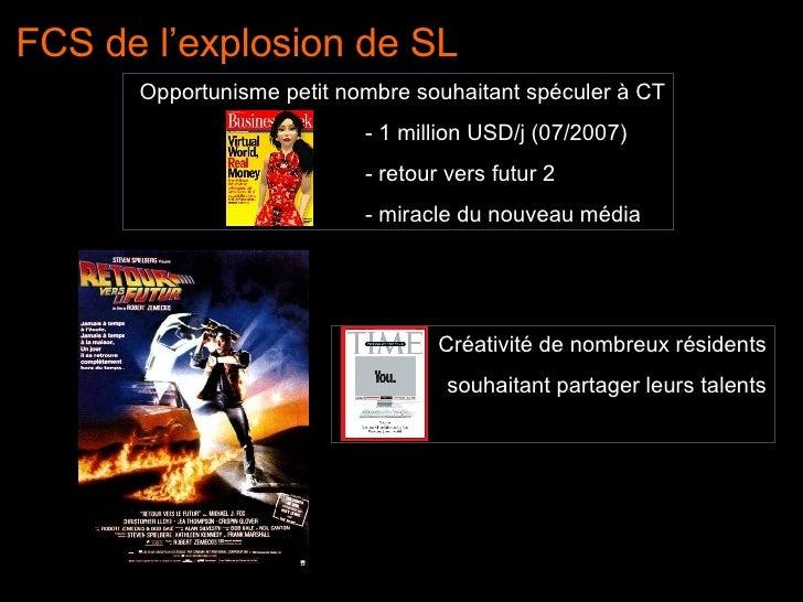 FCS de l'explosion de SL  Opportunisme petit nombre souhaitant spéculer à CT - 1 million USD/j (07/2007) - retour vers fut...