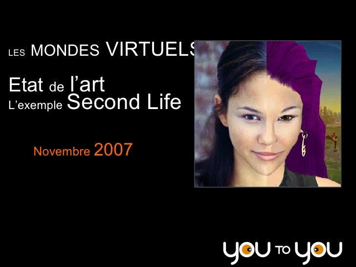 VIRTUELS        MONDESVIRTUELS LES    Etatdel'art            SecondLife L'exempleSecondLife          Novembre2...