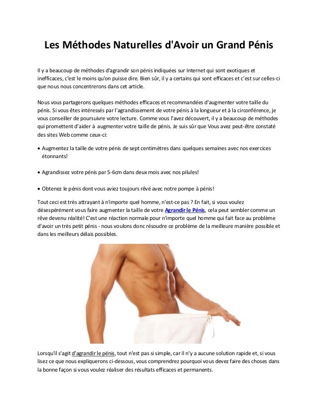 Les Méthodes Naturelles d'Avoir un Grand Pénis Il y a beaucoup de méthodes d'agrandir son pénis indiquées sur Internet qui...