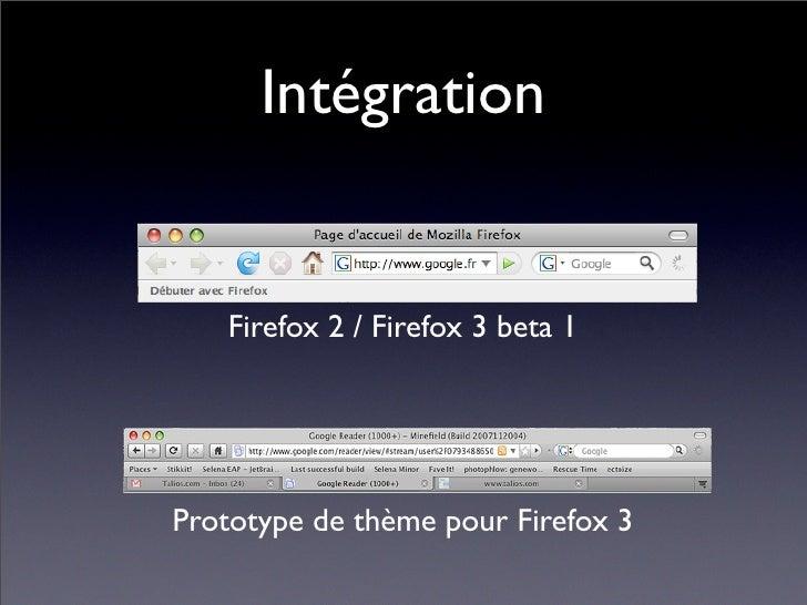 Intégration      Firefox 2 / Firefox 3 beta 1     Prototype de thème pour Firefox 3