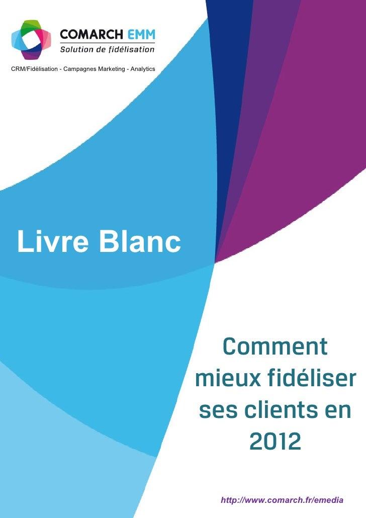 CRM/Fidélisation - Campagnes Marketing - Analytics Livre Blanc                                                        Comm...