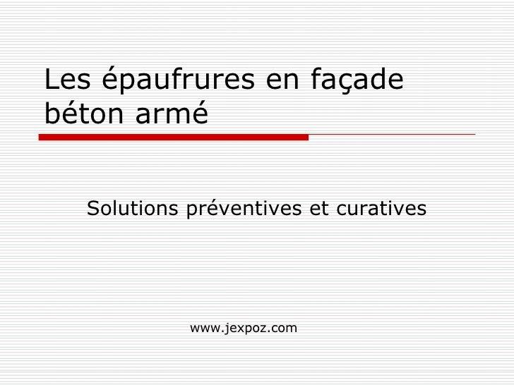 Les épaufrures en façade béton armé Solutions préventives et curatives www.jexpoz.com