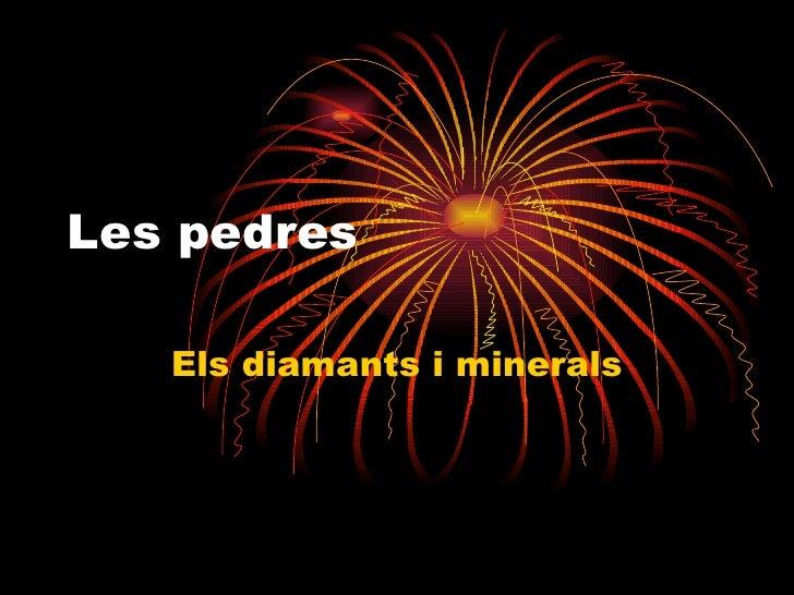Les pedres Els diamants i minerals