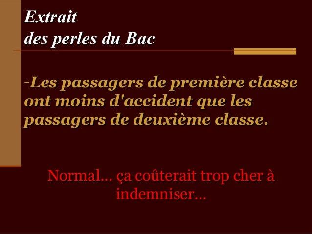 Extraitdes perles du Bac-Les passagers de première classeont moins daccident que lespassagers de deuxième classe.   Normal...