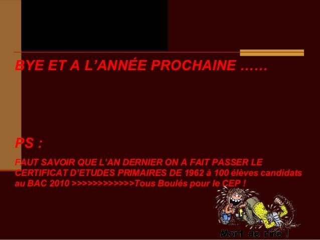 Extrait  des perles du BacBYE ET A L'ANNÉE PROCHAINE ……PS :FAUT SAVOIR QUE L'AN DERNIER ON A FAIT PASSER LECERTIFICAT D'ET...