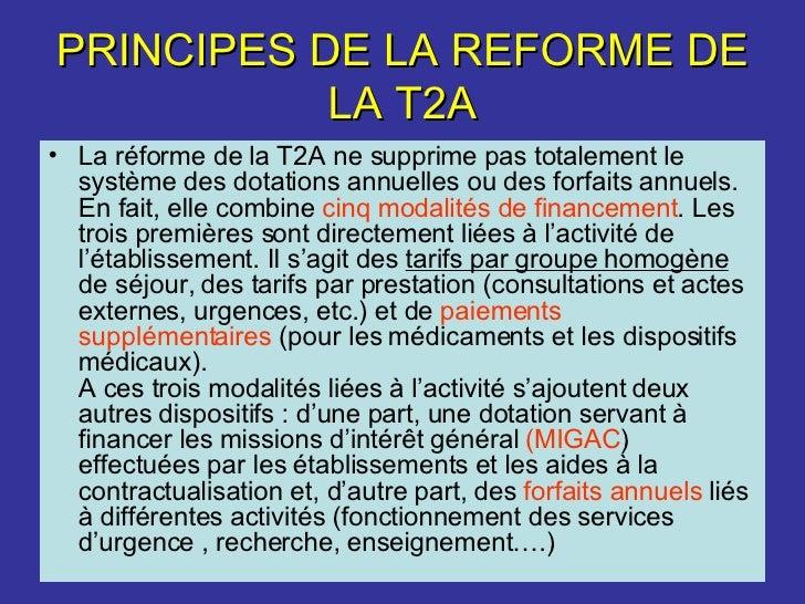 PRINCIPES DE LA REFORME DE LA T2A <ul><li>La réforme de la T2A ne supprime pas totalement le système des dotations annuell...