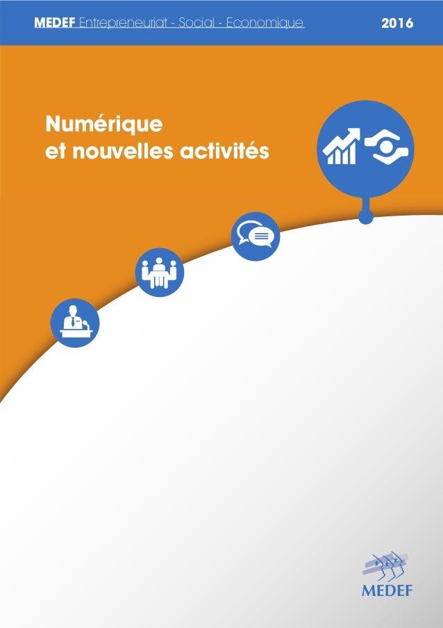 MEDEF Entrepreneuriat - Social - Economique 2016 Numérique et nouvelles activités