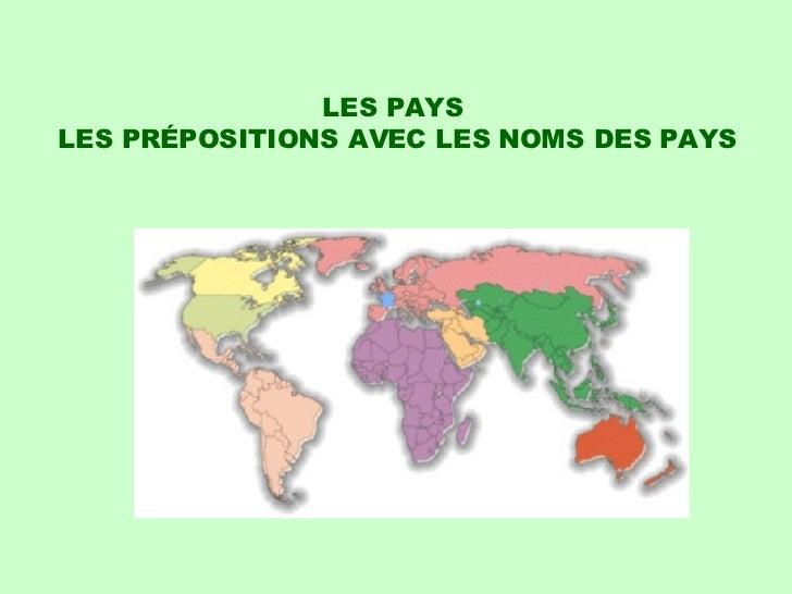 LES PAYS  LES PRÉPOSITIONS AVEC LES NOMS DES PAYS
