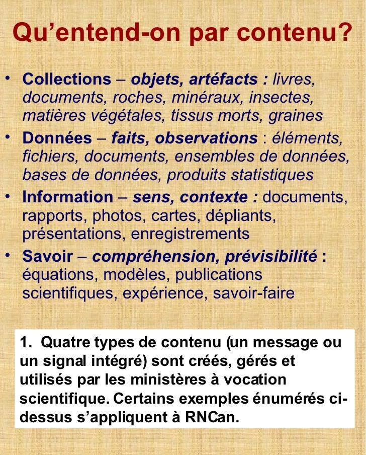 Qu'entend-on par contenu? <ul><li>Collections  –  objets, artéfacts:   livres, documents, roches, minéraux, insectes, mat...
