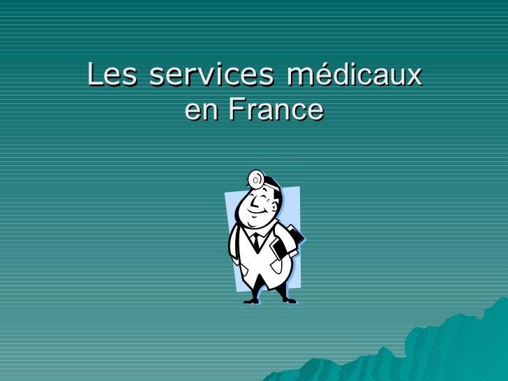 Les services m édicaux en France