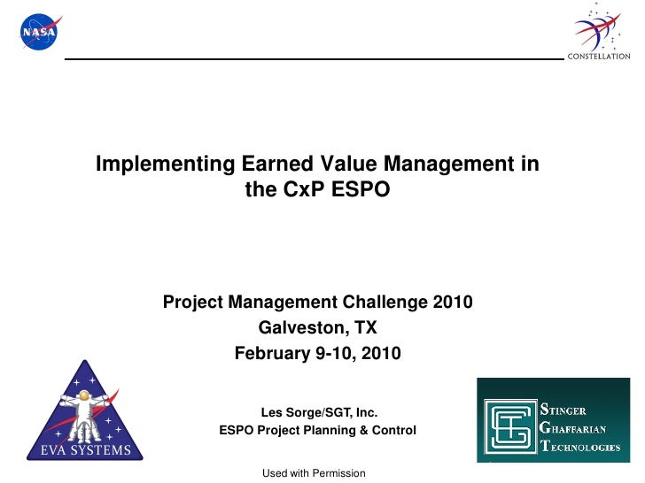 Implementing Earned Value Management in             the CxP ESPO     Project Management Challenge 2010               Galve...