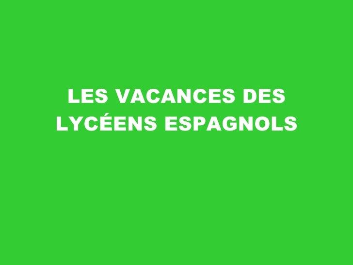 LES VACANCES DES LYCÉENS ESPAGNOLS