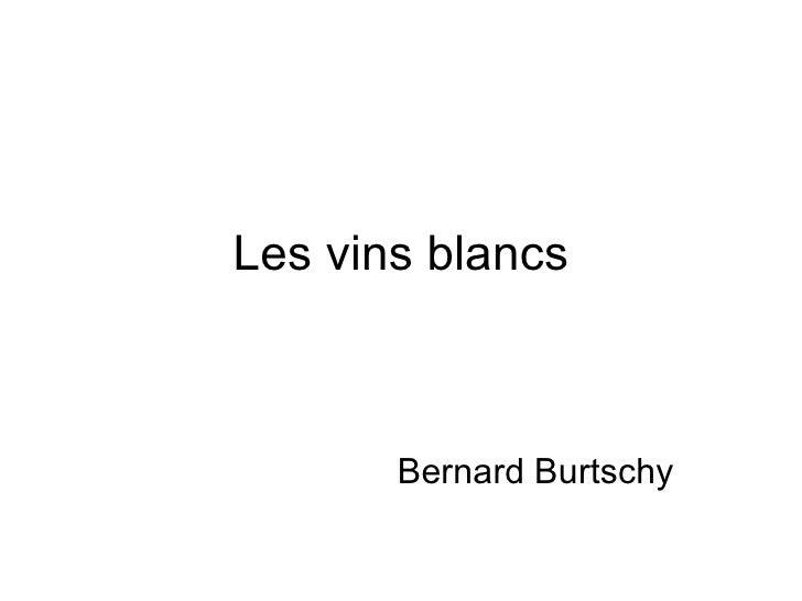 Les vins blancs Bernard Burtschy