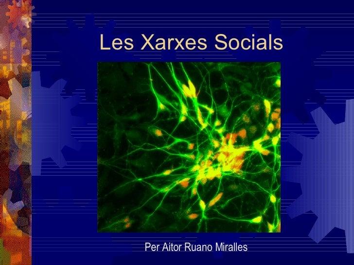 Les Xarxes Socials Per Aitor Ruano Miralles