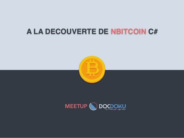 MEETUP A LA DECOUVERTE DE NBITCOIN C#