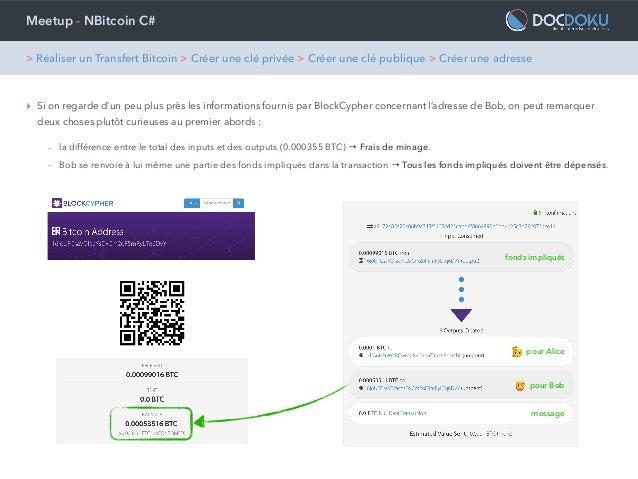 Meetup - NBitcoin C# ‣ Si on regarde d'un peu plus près les informations fournis par BlockCypher concernant l'adresse de B...