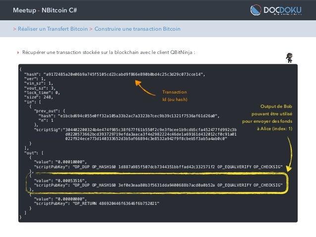 """Meetup - NBitcoin C# ‣ Récupérer une transaction stockée sur la blockchain avec le client QBitNinja : { """"hash"""": """"a9172485a..."""