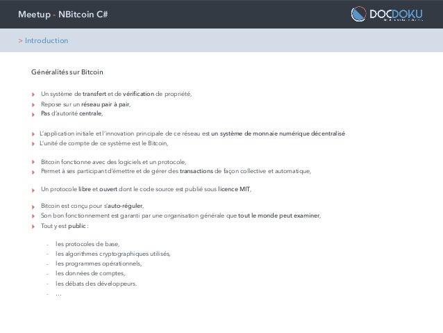 Meetup - NBitcoin C# > Introduction Généralités sur Bitcoin ‣ Un système de transfert et de vérification de propriété, ‣ Re...