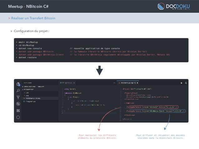 Meetup - NBitcoin C# > mkdir btcMeetup > cd btcMeetup > dotnet new console // nouvelle application de type console > dotne...