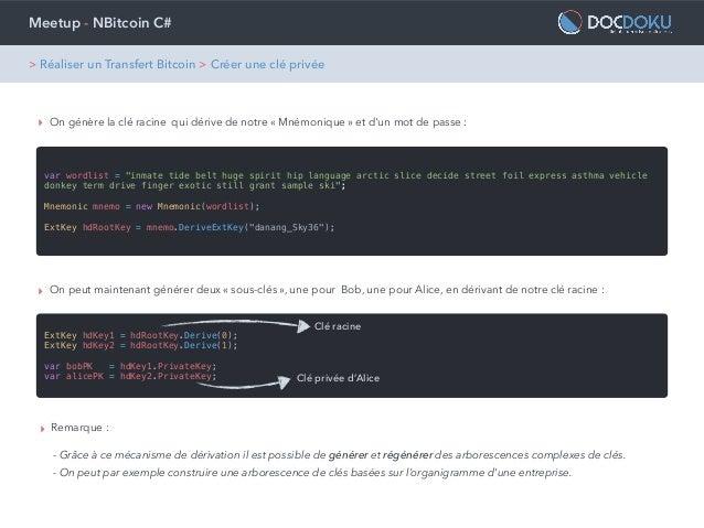 """Meetup - NBitcoin C# ‣ On génère la clé racine qui dérive de notre «Mnémonique» et d'un mot de passe : var wordlist = """"i..."""