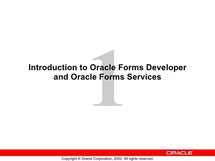 Introduction to Oracle Forms Developer and Oracle Forms Services