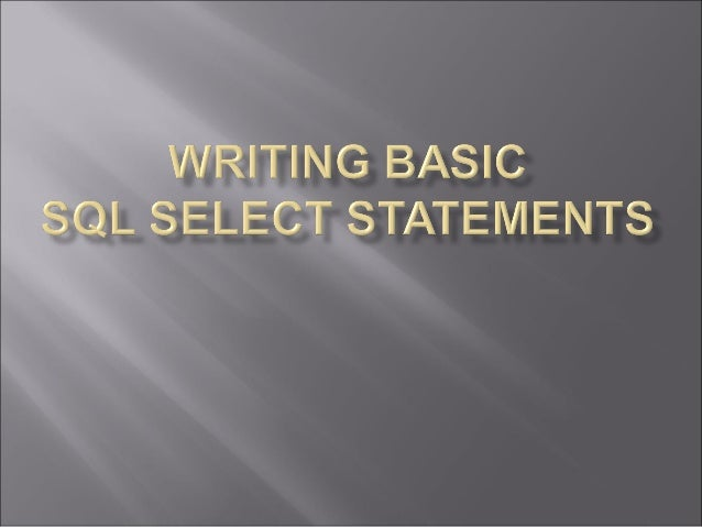 After completing this lesson, you should be able todo the following:  List the capabilities of SQL SELECT statements  Ex...