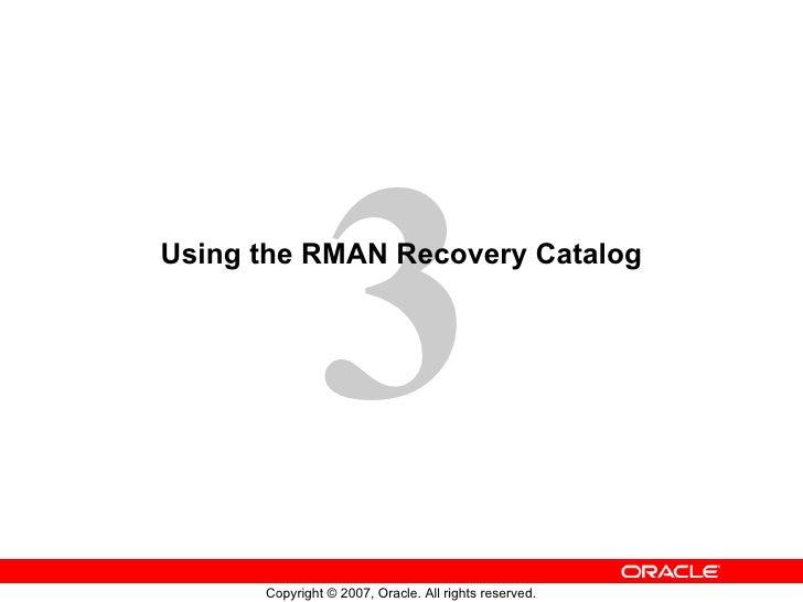 Using the RMAN Recovery Catalog