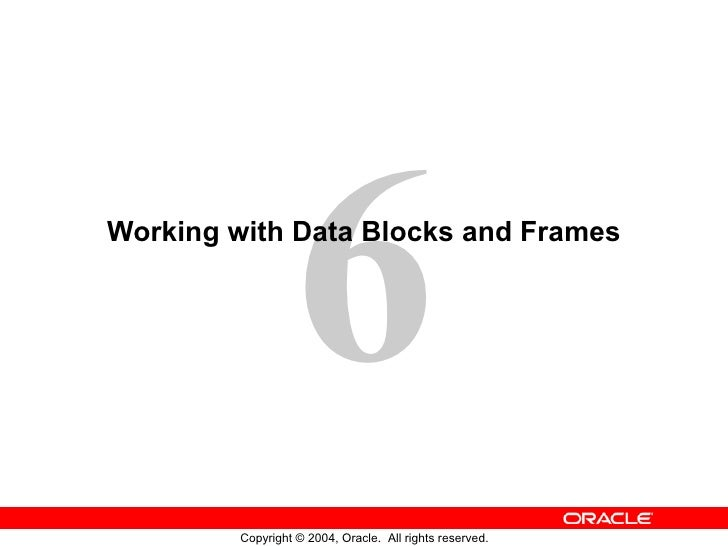 Working with Data Blocks and Frames