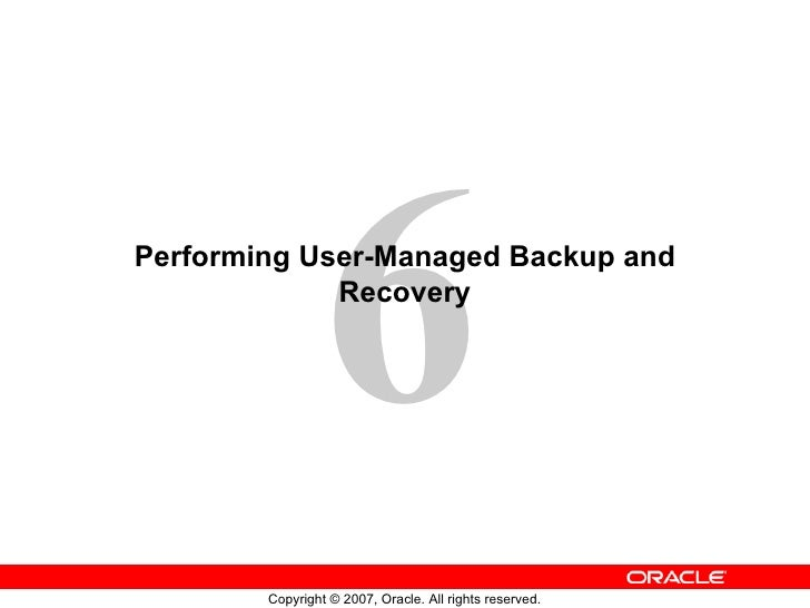Performing User-Managed Backup and Recovery