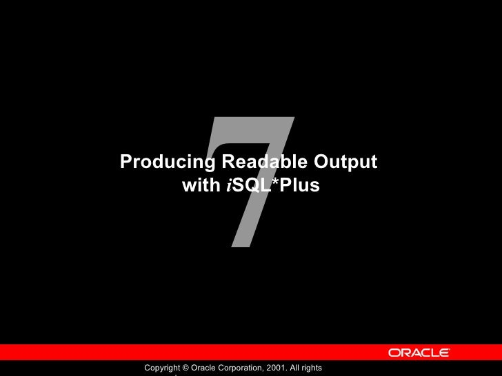 Producing Readable Output  with  i SQL*Plus