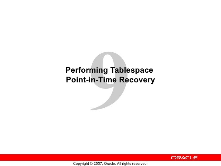 Performing Tablespace  Point-in-Time Recovery