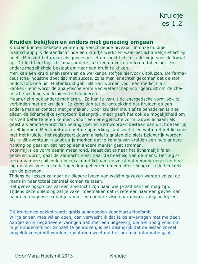 Kruidjeles 1.2Door Marja Hoefsmit 2013 KruidjeKruiden bekijken en anders met genezing omgaanKruiden kunnen bekeken worden ...