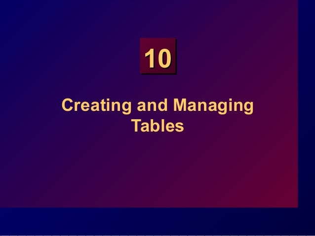 1010 Creating and Managing Tables