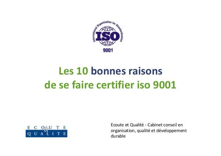 Les 10 bonnes raisonsde se faire certifier iso 9001               Ecoute et Qualité - Cabinet conseil en               org...