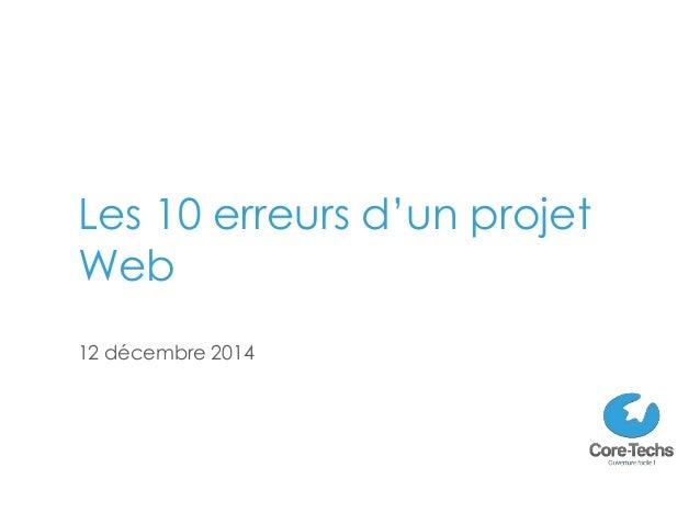 Les 10 erreurs d'un projet Web 12 décembre 2014